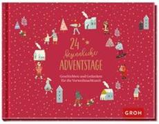 Cover-Bild zu 24 besinnliche Adventstage von Groh Redaktionsteam (Hrsg.)