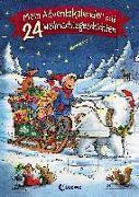 Cover-Bild zu Loewe Weihnachtsbücher (Hrsg.): Mein Adventskalender mit 24 Weihnachtsgeschichten