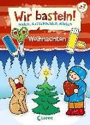 Cover-Bild zu Pautner, Norbert: Wir basteln! - Malen, Ausschneiden, Kleben - Weihnachten