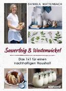 Cover-Bild zu Wattenbach, Daniela: Sauerteig & Wadenwickel