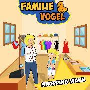 Cover-Bild zu Vogel, Familie: Shopping Wahn (Audio Download)