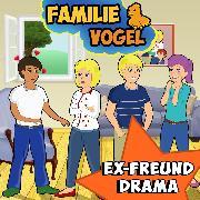 Cover-Bild zu Vogel, Familie: Ex-Freund Drama (Audio Download)