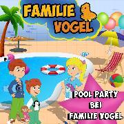 Cover-Bild zu Vogel, Familie: Pool Party bei Familie Vogel (Audio Download)