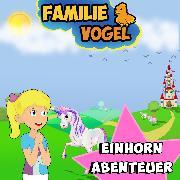 Cover-Bild zu Vogel, Familie: Einhornabenteuer (Audio Download)