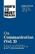 """Cover-Bild zu Review, Harvard Business: HBR's 10 Must Reads on Communication, Vol. 2 (with bonus article """"Leadership Is a Conversation"""" by Boris Groysberg and Michael Slind)"""