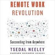 Cover-Bild zu Neeley, Tsedal: Remote Work Revolution: Succeeding from Anywhere