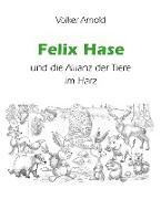 Cover-Bild zu Arnold, Volker: Felix Hase und die Allianz der Tiere im Harz