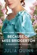 Cover-Bild zu Quinn, Julia: Because of Miss Bridgerton (eBook)