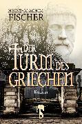 Cover-Bild zu Fischer, Heinz-Joachim: Der Turm des Griechen (eBook)