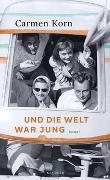 Cover-Bild zu Und die Welt war jung