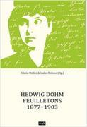 Cover-Bild zu Müller, Nikola: Hedwig Dohm. Feuilletons 1877-1903