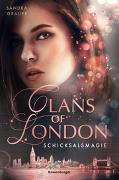 Cover-Bild zu Clans of London, Band 2: Schicksalsmagie von Grauer, Sandra