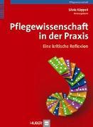 Cover-Bild zu Pflegewissenschaft in der Praxis von Käppeli, Silvia (Hrsg.)