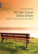 Cover-Bild zu Mit der Trauer leben lernen von Kempkes, Christine