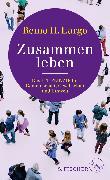 Cover-Bild zu Zusammen leben. Das Fit-Prinzip für Gemeinschaft, Gesellschaft und Umwelt von Largo, Remo H.