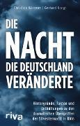 Cover-Bild zu Die Nacht, die Deutschland veränderte von Voogt, Gerhard