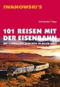 Cover-Bild zu 101 Reisen mit der Eisenbahn von Möller, E. Armin