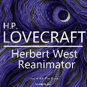 Cover-Bild zu Lovecraft, HP: HP Lovecraft : Herbert West - Reanimator (Audio Download)