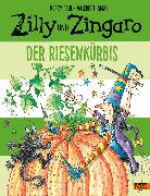 Cover-Bild zu Paul, Korky: Zilly und Zingaro. Der Riesenkürbis