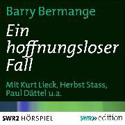 Cover-Bild zu Bermange, Barry: Ein hoffnungsloser Fall (Audio Download)
