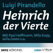 Cover-Bild zu Pirandello, Luigi: Heinrich der Vierte (Audio Download)
