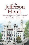 Cover-Bild zu Herbert, Paul N.: Jefferson Hotel: The History of a Richmond Landmark (eBook)