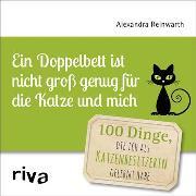 Cover-Bild zu Ein Doppelbett ist nicht groß genug für die Katze und mich (eBook) von Reinwarth, Alexandra