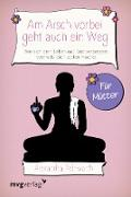 Cover-Bild zu Am Arsch vorbei geht auch ein Weg - Für Mütter (eBook) von Reinwarth, Alexandra