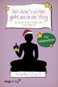 Cover-Bild zu Am Arsch vorbei geht auch ein Weg - Für Weihnachten (eBook) von Reinwarth, Alexandra