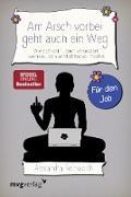 Cover-Bild zu Am Arsch vorbei geht auch ein Weg - Für den Job (eBook) von Reinwarth, Alexandra