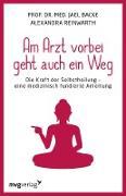 Cover-Bild zu Am Arzt vorbei geht auch ein Weg (eBook) von Reinwarth, Alexandra