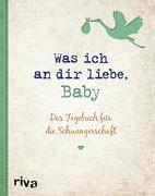 Cover-Bild zu Was ich an dir liebe, Baby von Reinwarth, Alexandra