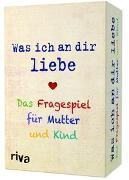 Cover-Bild zu Was ich an dir liebe - Das Fragespiel für Mutter und Kind