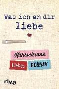 Cover-Bild zu Was ich an dir liebe - Kühlschrank-Liebespoesie von Riva Verlag