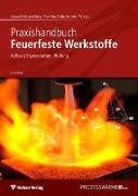 Cover-Bild zu Praxishandbuch Feuerfeste Werkstoffe von Routschka, Gerald (Hrsg.)
