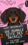 Cover-Bild zu Die dunkle Seite des Dackels (eBook) von Neumayer, Gabi