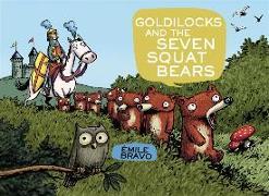 Cover-Bild zu Goldilocks And The Seven Squat Bears von Emile Bravo