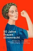 Cover-Bild zu 50 Jahre Frauenstimmrecht von Rohner, Isabel (Hrsg.)