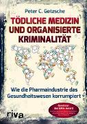 Cover-Bild zu Tödliche Medizin und organisierte Kriminalität von Gøtzsche, Peter C.