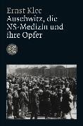 Cover-Bild zu Auschwitz, die NS-Medizin und ihre Opfer von Klee, Ernst
