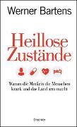 Cover-Bild zu Heillose Zustände von Bartens, Werner