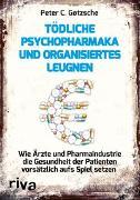 Cover-Bild zu Tödliche Psychopharmaka und organisiertes Leugnen von Gøtzsche, Peter C.
