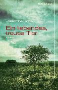 Cover-Bild zu Ein liebendes, treues Tier (eBook) von Rowe, Josephine