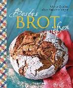 Cover-Bild zu Bestes Brot genießen - 80 Lieblingsrezepte für Brote, Brötchen und Gebäck, darunter viele regionale Spezialitäten, süß und herzhaft. Aus Sauerteig und Hefeteig. Einfacher geht`s nicht! von Rauschenberger, Tobias