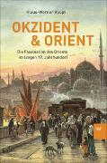 Cover-Bild zu Okzident und Orient von Haupt, Klaus-Werner
