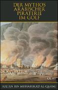 Cover-Bild zu Der Mythos arabischer Piraterie im Golf von Al-Qasimi, Sultan Bin Muhammad