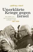 Cover-Bild zu Unerklärte Kriege gegen Israel von Herf, Jeffrey