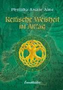 Cover-Bild zu Keltische Weisheit im Alltag (eBook) von Anam-Aire, Phyllida