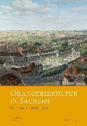 Cover-Bild zu Orangeriekultur in Sachsen (eBook) von Arbeitskreis Orangerien in Deutschland e. V. (Hrsg.)