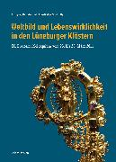 Cover-Bild zu Weltbild und Lebenswirklichkeit in den Lüneburger Klöstern (eBook) von Brandis, Wolfgang (Hrsg.)